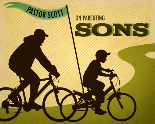 Four Phases of Raising Boys   Parenting Sons #3 – Pastor Scott Thomas